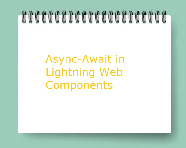 Async-Await in Lightning Web Components (LWC) Asynchronous JavaScript