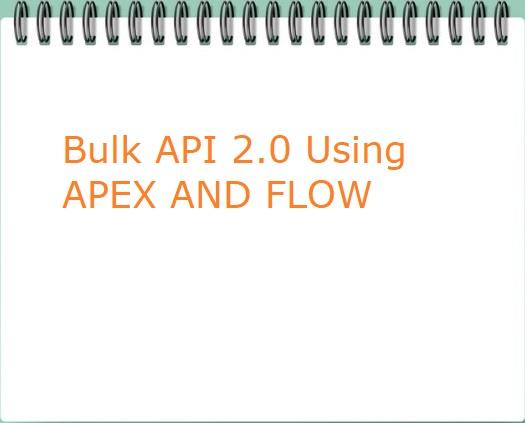 Bulk API 2.0 Using Apex and Flow