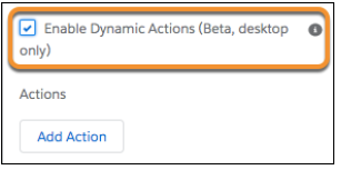 Enable Dynamic Actions for Standard objects (Beta, desktop only)