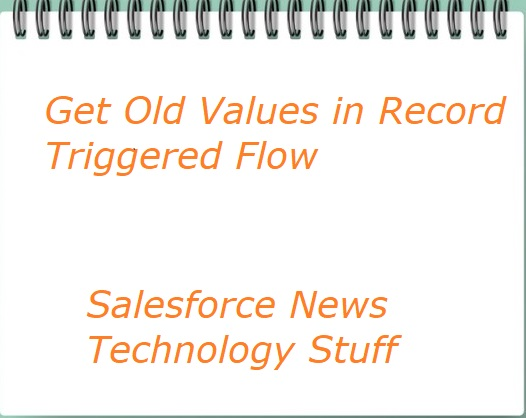 Get Old Values in Record Triggered Flow